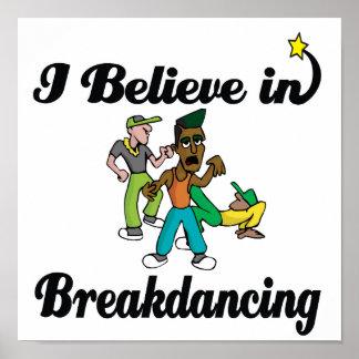 i believe in break dancing poster
