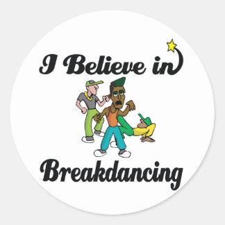 i believe in break dancing round sticker