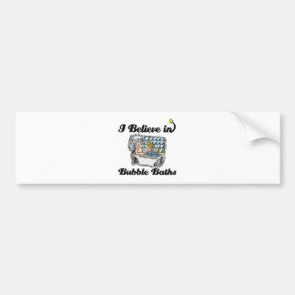 i believe in bubble baths bumper stickers