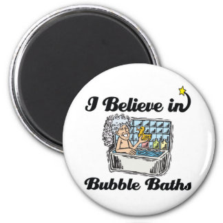 i believe in bubble baths refrigerator magnet