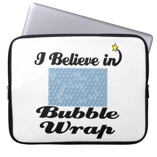 i believe in bubble wrap computer sleeve