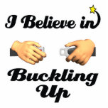 i believe in buckling up photo cut out