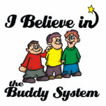 i believe in buddy system photo cutout