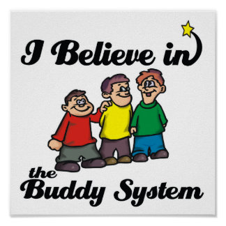 i believe in buddy system poster