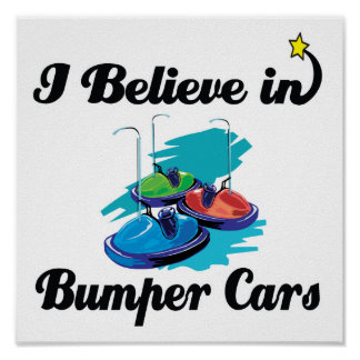 i believe in bumper cars poster