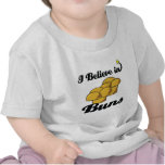 i believe in buns t-shirt