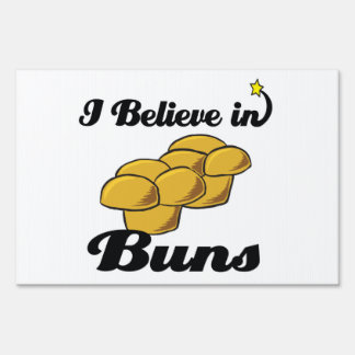i believe in buns yard signs