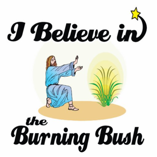 i believe in burning bush cut outs