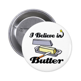 i believe in butter pinback button