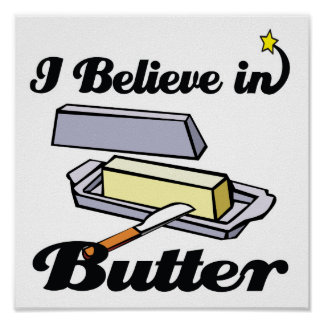 i believe in butter posters