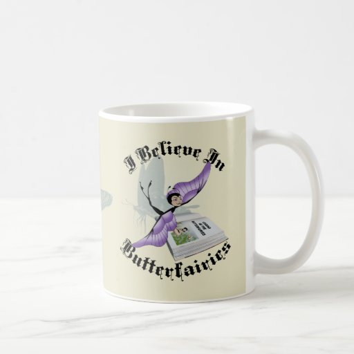 I Believe In Butterfairies Coffee Mug
