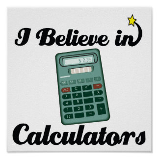 i believe in calculators poster