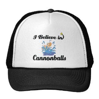 i believe in cannonballs trucker hat
