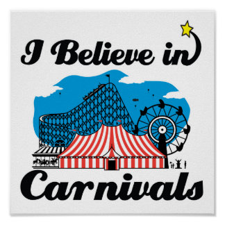 i believe in carnivals poster