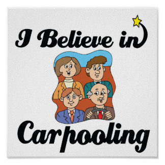 i believe in carpooling poster