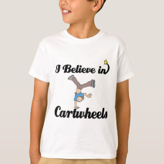 i believe in cartwheels T-Shirt