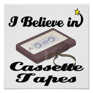 i believe in cassette tapes poster