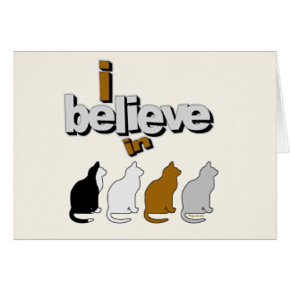 I believe in Cats 2 Greeting Card