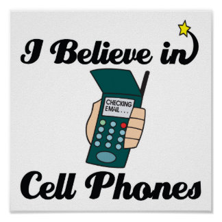 i believe in cell phones poster