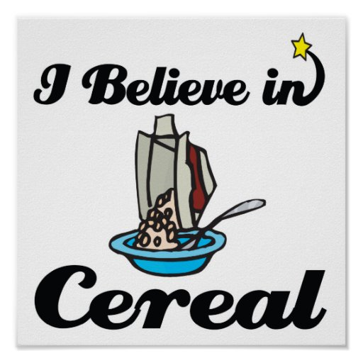 i believe in cereal poster