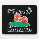 i believe in chance mouse pad
