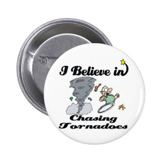 i believe in chasing tornadoes button
