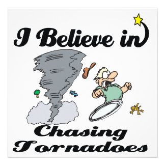 i believe in chasing tornadoes invites