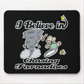 i believe in chasing tornadoes mousepads
