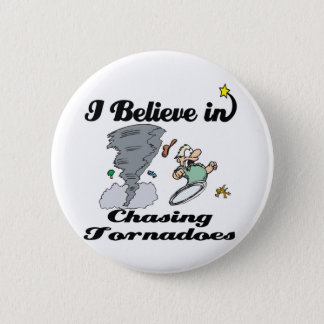 i believe in chasing tornadoes pinback button