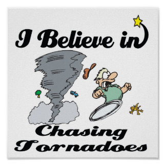 i believe in chasing tornadoes poster