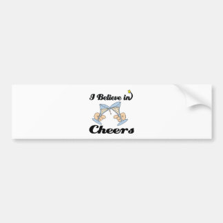 i believe in cheers bumper stickers