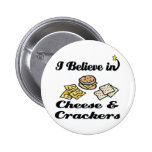 i believe in cheese and crackers button