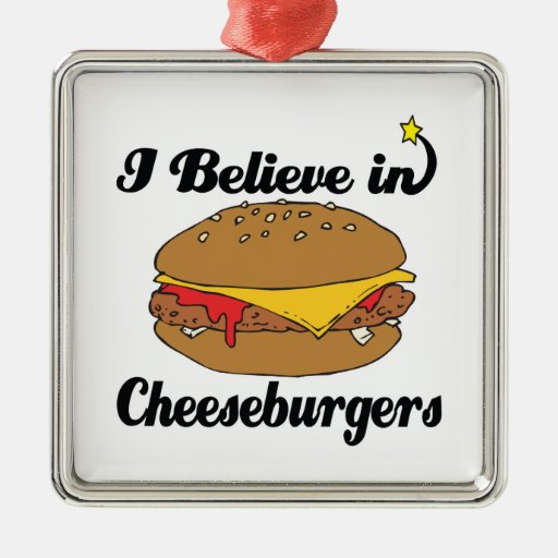 i believe in cheeseburgers square metal christmas ornament