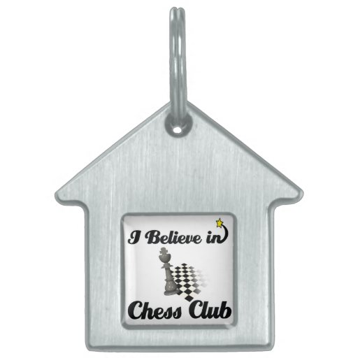 i believe in chess club pet ID tag