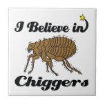 i believe in chiggers ceramic tile