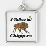 i believe in chiggers key chain
