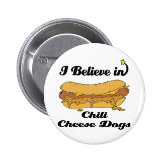 i believe in chili cheese dogs 2 inch round button
