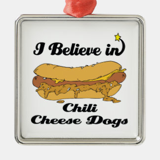 i believe in chili cheese dogs metal ornament