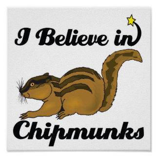 i believe in chipmunks poster