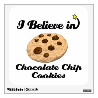 i believe in chocolate chip cookies wall decals