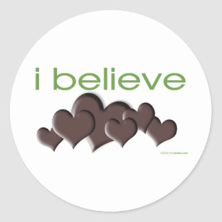 I believe in Chocolate Classic Round Sticker
