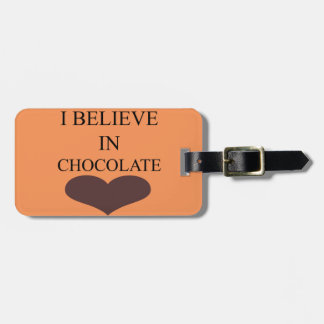 I BELIEVE IN CHOCOLATE TAG FOR BAGS