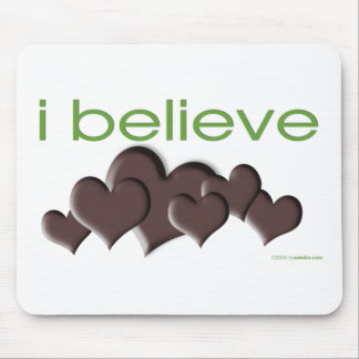 I believe in Chocolate Mouse Pad