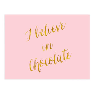 I Believe In Chocolate Quote Faux Gold Foil Postcard