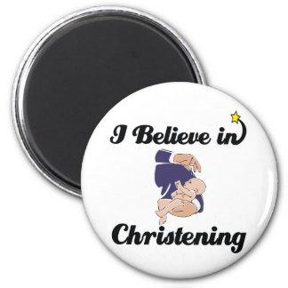 i believe in Christening Magnet