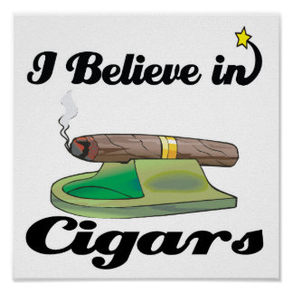i believe in cigars poster