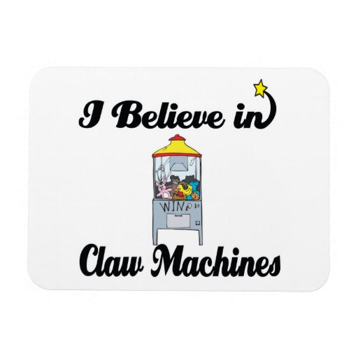 i believe in claw machines rectangular magnets