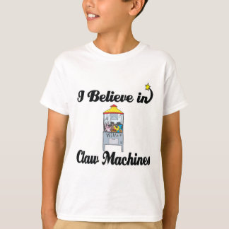 i believe in claw machines T-Shirt
