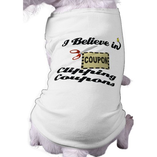 i believe in clipping coupons pet t shirt
