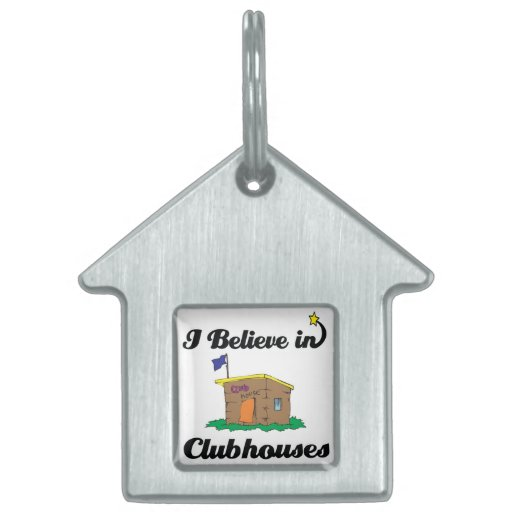 i believe in clubhouses pet ID tags